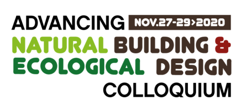 Advancing Natural Building & Ecological Design Colloquium Nov 27-29, 2020