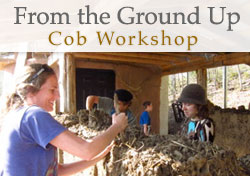 From the Ground Up - Cob Workshop